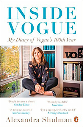 Книга Александры Шульман Inside Vogue My Diary Of Vogue's 100th Year Book